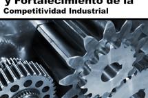 Reindustrialización y Fortalecimiento de la Competitividad Industrial